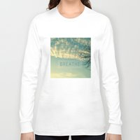breathe Long Sleeve T-shirts featuring Breathe by Sandra Arduini
