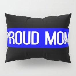 Police: Proud Mom (Thin Blue Line) Pillow Sham