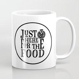 Just Here For The Food Coffee Mug