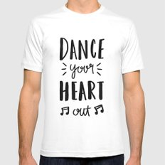 Dance your heart out - typography MEDIUM White Mens Fitted Tee