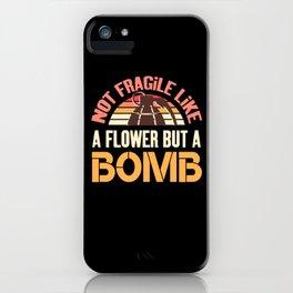 Not Fragile Like A Flower Fragile Like A Bomb - Feminist iPhone Case