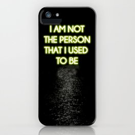 Neon - I am not that person iPhone Case