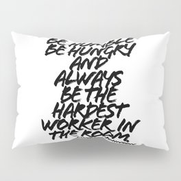 Be Humble Be Hungry and Always be the Hardest Worker in the Room. -Dwayne Johnson Quote Grunge Caps Pillow Sham
