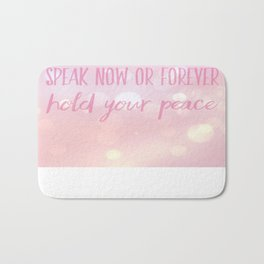 Speak now  Bath Mat