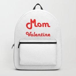 Funny Valentine's Day Forgot It Girls My Mom Is My Valentine Backpack
