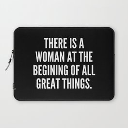 There is a woman at the begining of all great things Laptop Sleeve