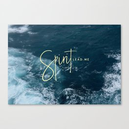 Spirit Lead Me Canvas Print