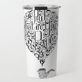 In Your Pipe Travel Mug