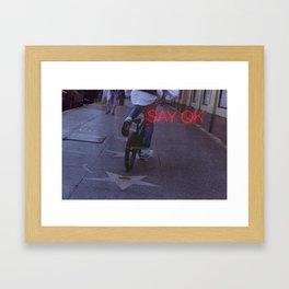 SAY OK Framed Art Print