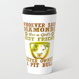 Pit Bull Are The Best Friend Travel Mug