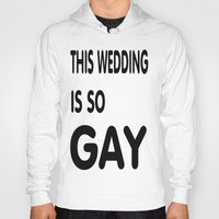 humor Hoodies featuring Gay Humor by quality products