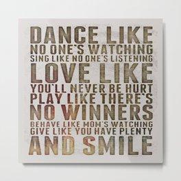 Dance like no one's watching Metal Print