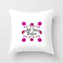 Pink floral 'Not Your Babe' Print Throw Pillow