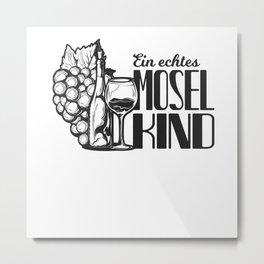 Mosel Kind Spruch Moselaner Geschenk Metal Print