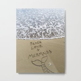 Peace Love and Mermaids Metal Print