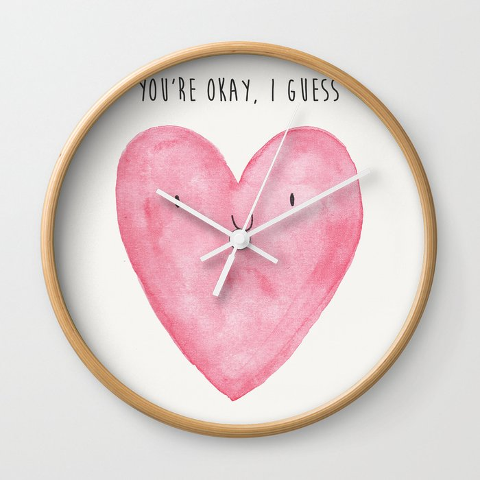 Youre Okay I Guess Watercolour Heart Wall Clock By Laurelmae
