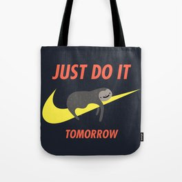 Just Do It Tomorrow Tote Bag