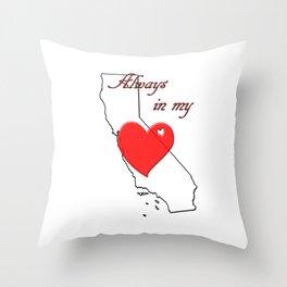 Always in My Heart CA Throw Pillow