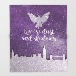 We are dust and shadows Throw Blanket