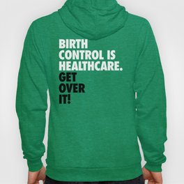 Birth Control is Healthcare Hoody