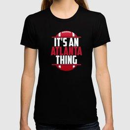 Its An Atlanta Thing T-shirt