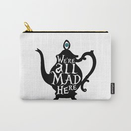 """We're all MAD here"" - Alice in Wonderland - Teapot Carry-All Pouch"