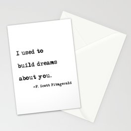 I used to build dreams about you - F. Scott Fitzgerald quote Stationery Cards
