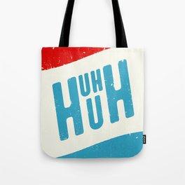 Uh Huh Tote Bag