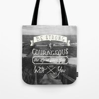 pocketfuel Tote Bags featuring Be strong and courageous! by Pocket Fuel