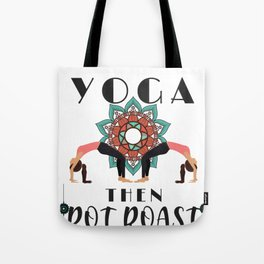 Yoga Lover First Yoga Then Pot Roast Tote Bag