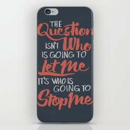 Who is going to stop me iPhone Skin