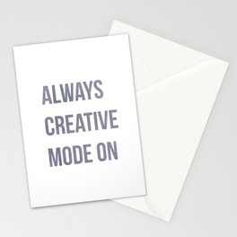 Always Creative Mode On, worklife quotes, office quotes, workplace quotes, typography Stationery Cards