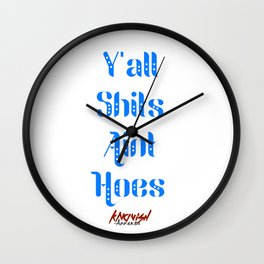 Y'all Shits Aint Hoes (Blue) Wall Clock