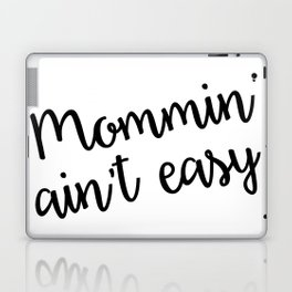 Mommin' Ain't Easy, Great Mother's Day Gift! Mommin, Mom, Mother, Mama Laptop & iPad Skin
