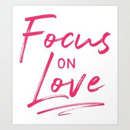 Focus on Love Art Print