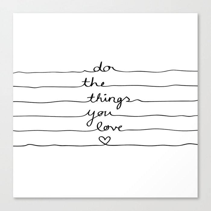 Do The Things You Love Canvas Print