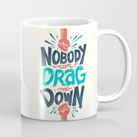 risa rodil Mugs featuring Nobody can drag me down by Risa Rodil