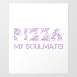 Pizza My Soulmate Purple Art Print