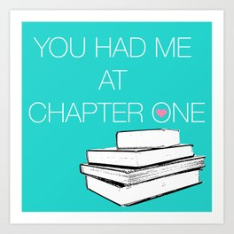 Had Me At Chapter One... Art Print