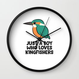 Just a Boy Who Loves Kingfishers Wall Clock