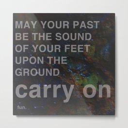 carry on Metal Print