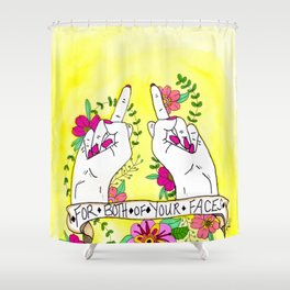 For Both of Your Faces Shower Curtain