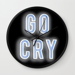 go cry Wall Clock