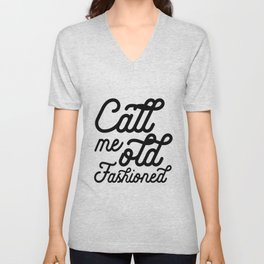 BAR WALL DECOR, Call Me Old Fashioned,Funny Bar Decor,Cute Bar Decor,Alcohol Quote,Drink Quote,Kitch Unisex V-Neck