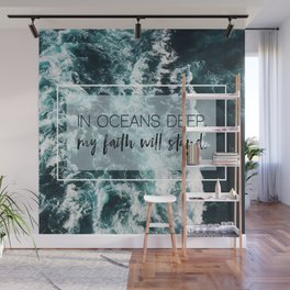 In Oceans Deep My Faith Will Stand Wall Mural
