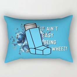 It Ain't Easy Being Wheezy Asthma  Rectangular Pillow