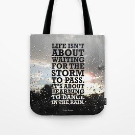 Lab No.4 -Life Isn't About Waiting For The Storm To Pass inspirational Quotes poster Tote Bag