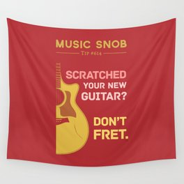 Don't FRET — Music Snob Tip #614 Wall Tapestry