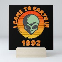 I Came To Earth In 1992 UFO Alien Mini Art Print