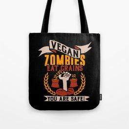 Vegan Zombies Eat Grains - Funny Zombie Apocalypse Tote Bag